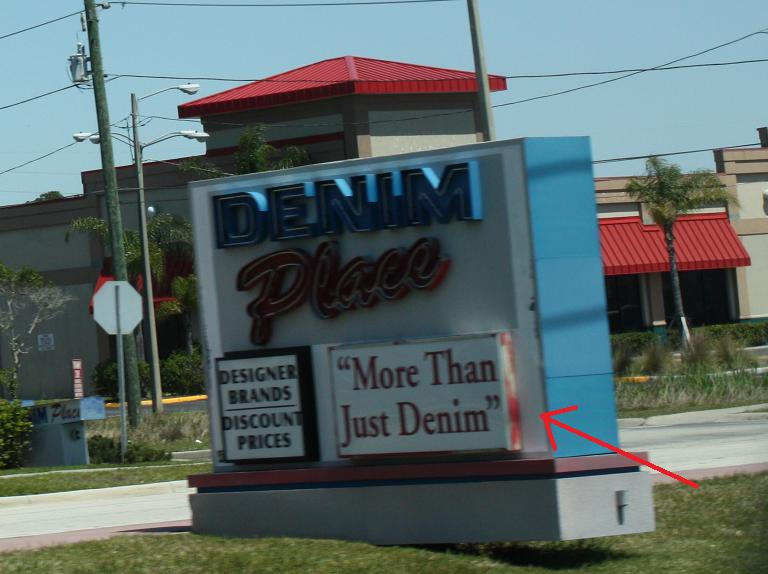 "Please, before my head explodes, just explain to me why it's not called ""More than just Denim Place."""